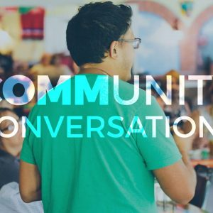 Conversations are key to community action